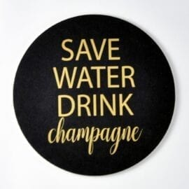 Glasunderlägg Save Water Drink Champagne Svart - Mellow Design